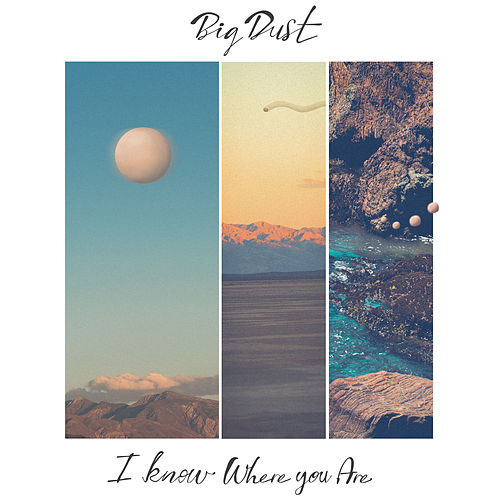 I Know Where You Are by Big Dust