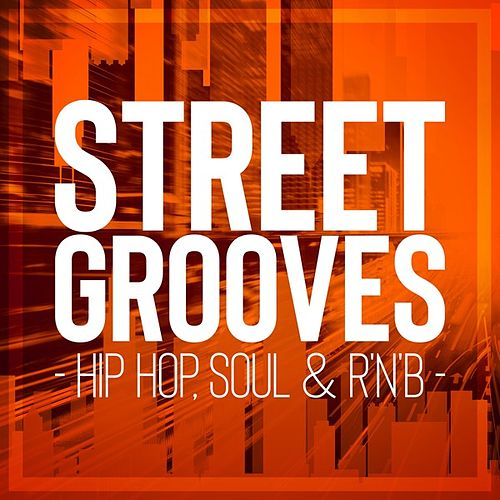 Street Grooves - Hip Hop, Soul & R'n'B di Various Artists