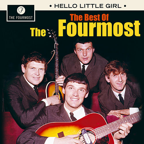 Hello Little Girl: The Best of by The Fourmost