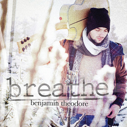 Breathe by Benjamin Theodore