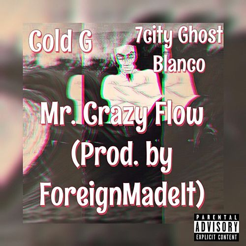 Mr. Crazy Flow by 7City Ghost Blanco