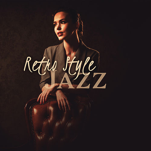 Retro Style Jazz: Music in Old Good Style de The Jazz Instrumentals