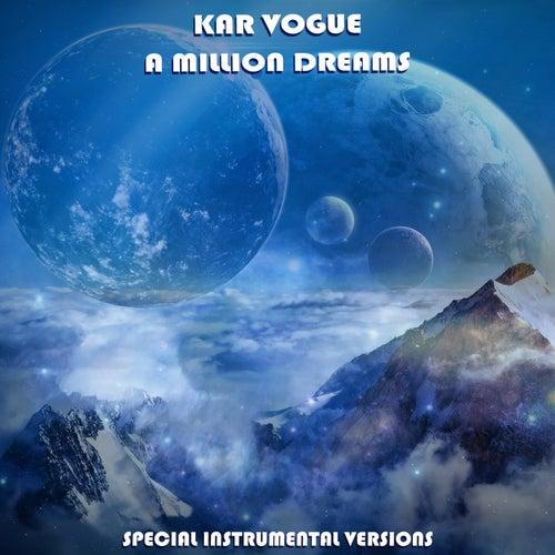 A Million Dreams (Special Instrumental Versions) von Kar Vogue