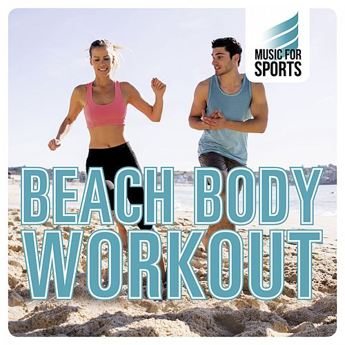 Music for Sports: Beach Body Workout de Various Artists