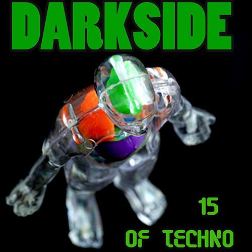 Darkside of Techno 15 von Various Artists