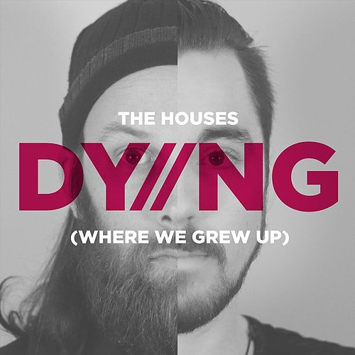 Dying von Houses