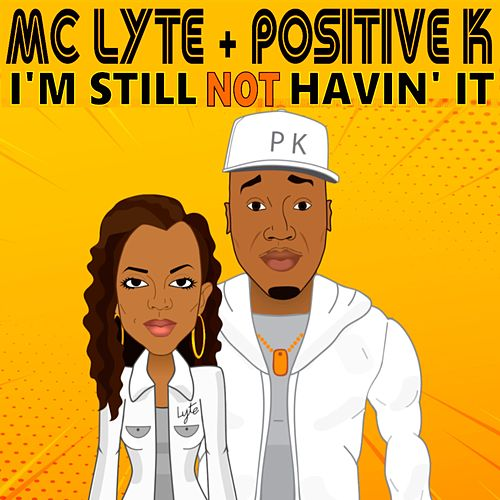I'm Still Not Havin' It von Positive K