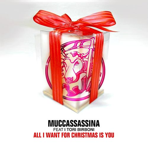 All I Want for Christmas Is You (feat. I Tori Birboni) di Muccassassina