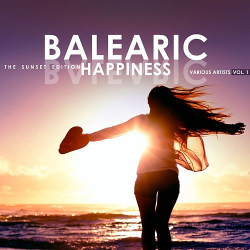 Balearic Happiness, Vol. 1 (The Sunset Edition) by Various Artists