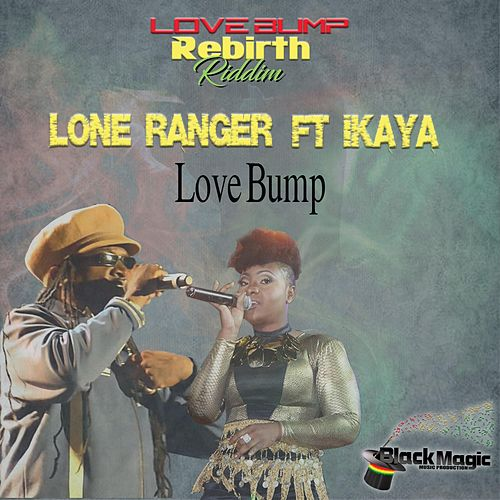 Love Bump (feat. Ikaya) by Lone Ranger