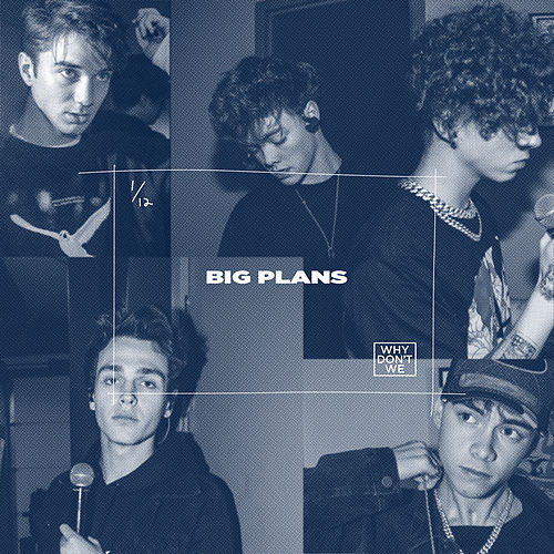 Big Plans von Why Don't We