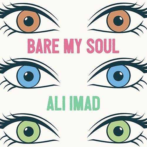 Bare My Soul by Ali Imad
