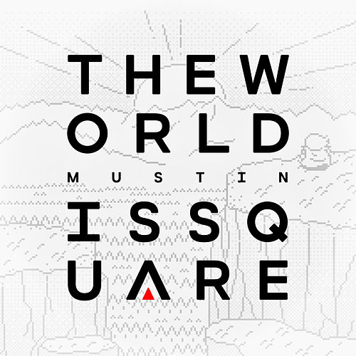 The World is Square by Mustin