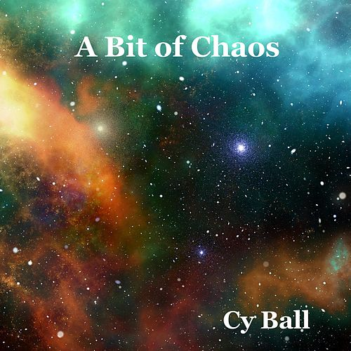 A Bit of Chaos by Cy Ball