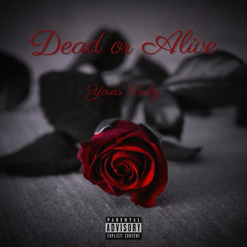Dead or Alive by Yours Truly