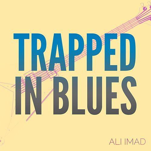 Trapped in Blues by Ali Imad