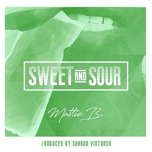 Sweet and Sour by Mattie B
