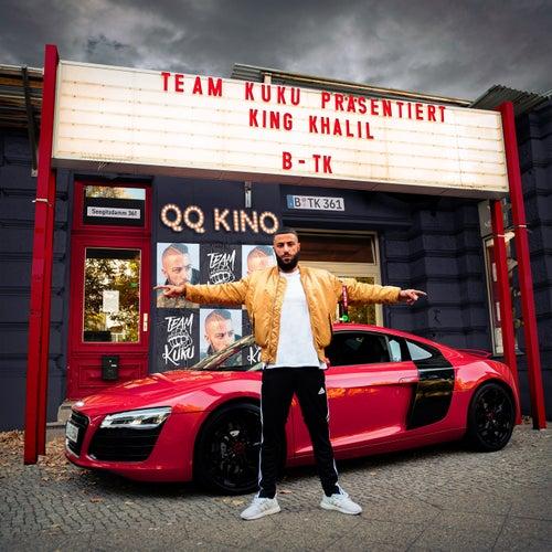 B-Tk von King Khalil