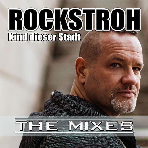 Kind dieser Stadt (The Mixes) by Rockstroh