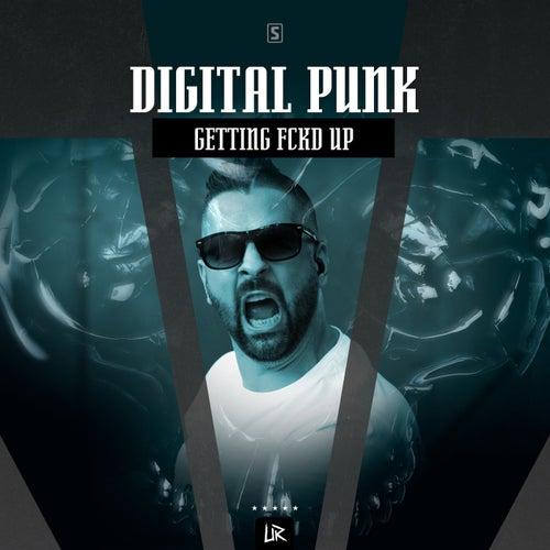 Getting FCKD UP von Digital Punk