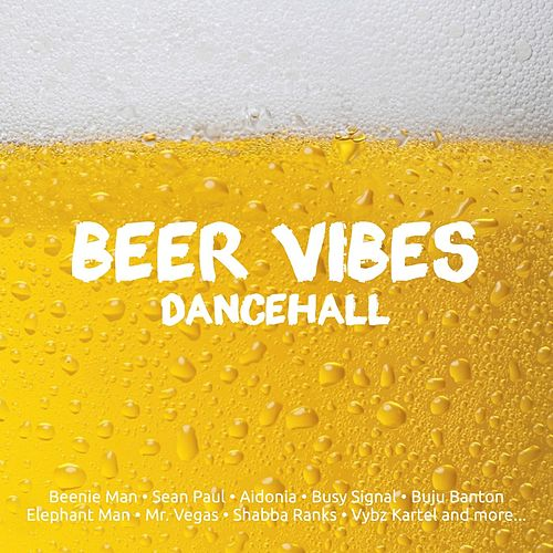 Beer Vibes Dance Hall by Various Artists