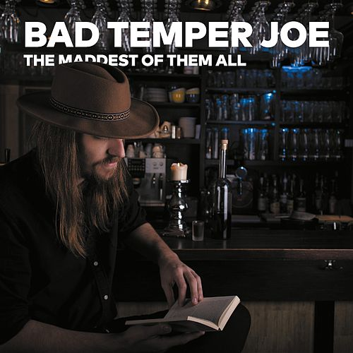 The Maddest of Them All by Bad Temper Joe