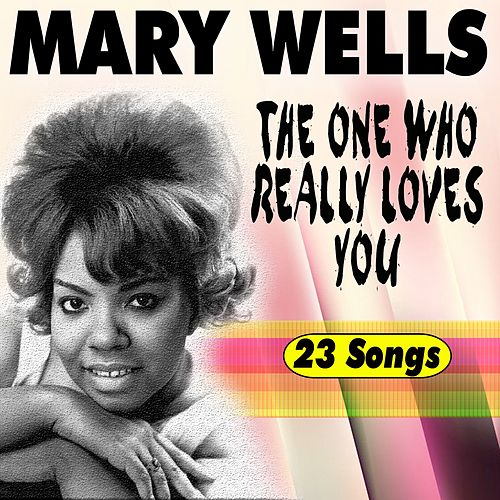 The One Who Really Loves You (23 Tracks) de Mary Wells