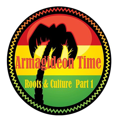 Armagideon Time Roots & Culture  Part. 1 by Various Artists