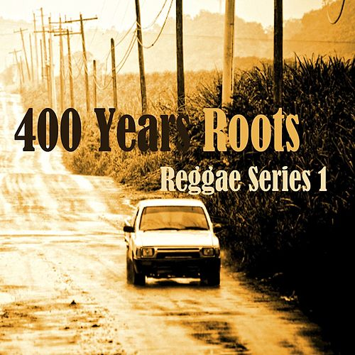 400 Years Roots Reggae Series 1 by Various Artists