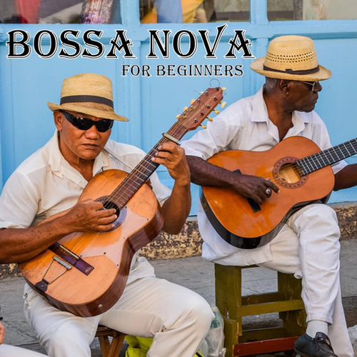 Bossa Nova For Beginners by Various Artists