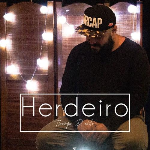 Herdeiro by Thiago D' Eliti