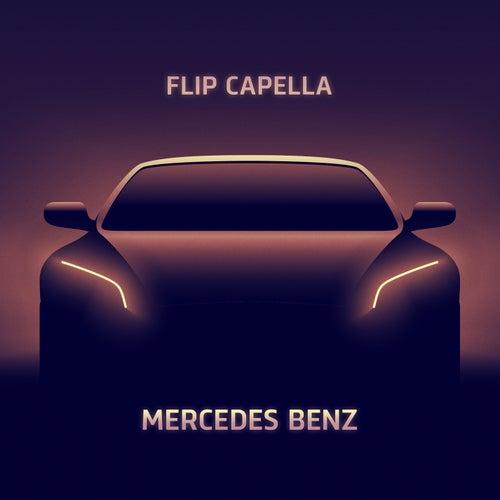 Mercedes Benz (Radio Edit) by Flip Capella