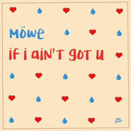 If I Ain't Got U von Möwe