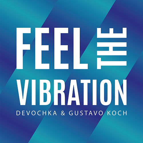 Feel The Vibration von Devochka