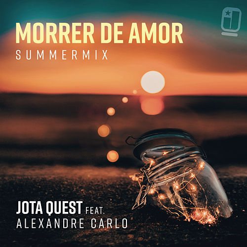 Morrer de Amor (Summer Mix) de Jota Quest