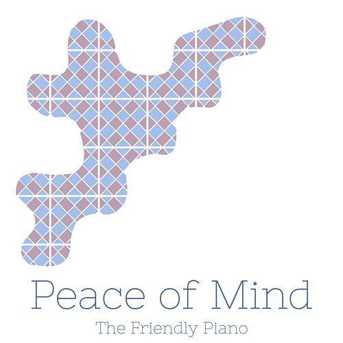 Peace of Mind by The Friendly Piano