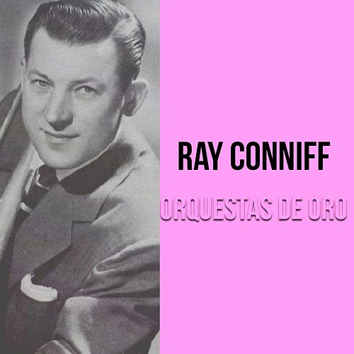 Orquestas de Oro / Ray Conniff by Ray Conniff