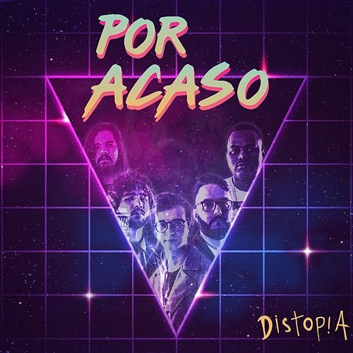 Por Acaso by Distopia