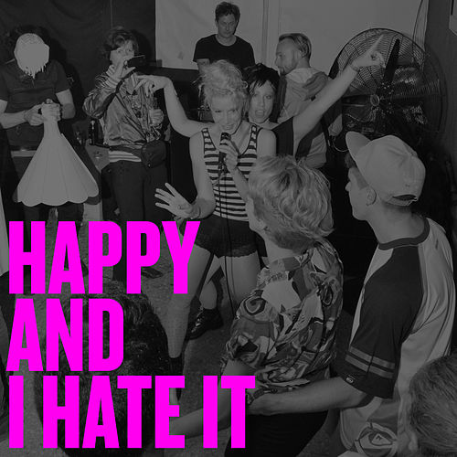 Happy and I Hate It von Lulu Schmidt
