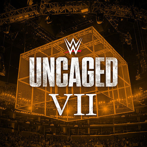 WWE: Uncaged VII by WWE