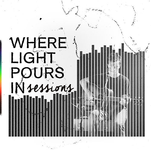 Where Light Pours in Sessions de Gustavo Bertoni