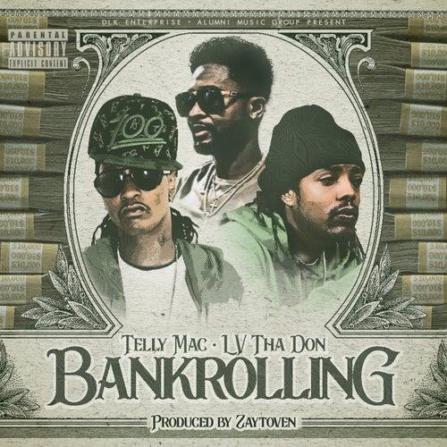 Bankrolling (feat. LV Tha Don) von Telly Mac