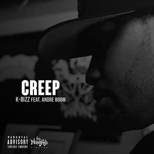 Creep (feat. Andre Boom) von K Bizz