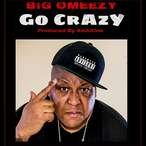 Go Crazy by Big Omeezy