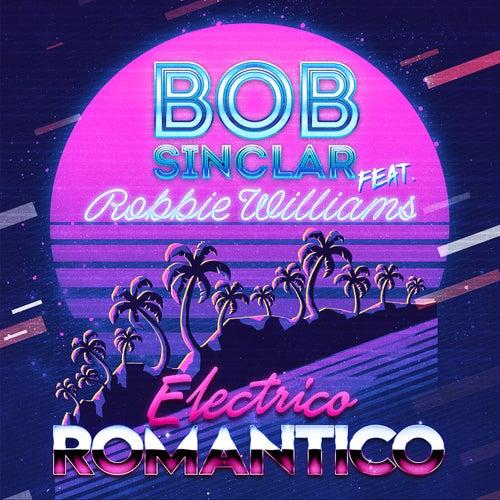 Electrico Romantico (feat. Robbie Williams) de Bob Sinclar