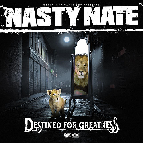 Destined for Greatness von Nasty Nate