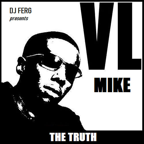The Truth by VL Mike DJ Ferg