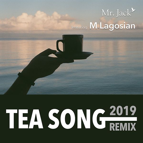 The Tea Song (2019 Remix) by Mister Jack