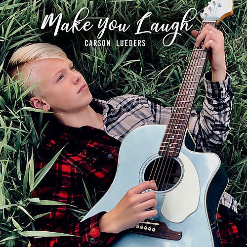 Make You Laugh by Carson Lueders