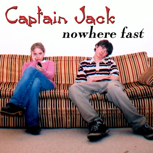 Nowhere Fast von Captain Jack